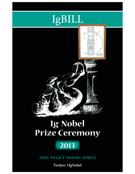 Cover of the playbill from the 2013 IgNobel Ceremony http://www.improbable.com/ig/2013/